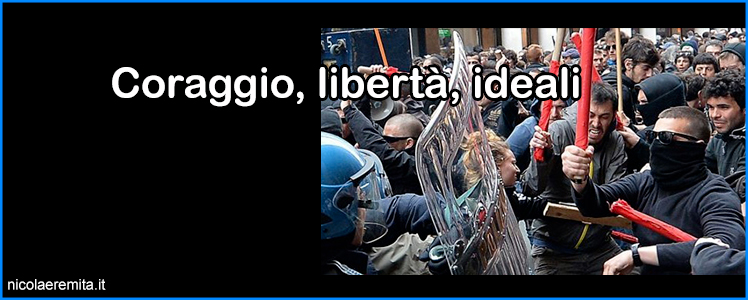 coraggio libertà ideali
