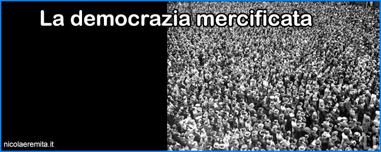 democrazia mercificata